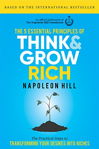 Cover of the book The 5 Essential Principles of Think and Grow Rich by Napoleon Hill