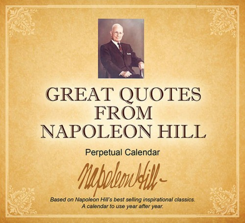 Great Quotes from Napoleon Hill - Perpetual Desktop Calendar