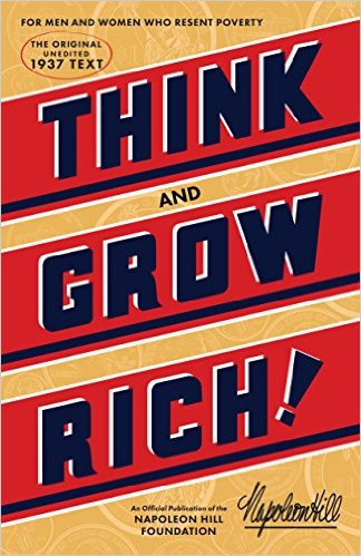 Think and grow rich: the 1937 edition – napoleon hill foundation.