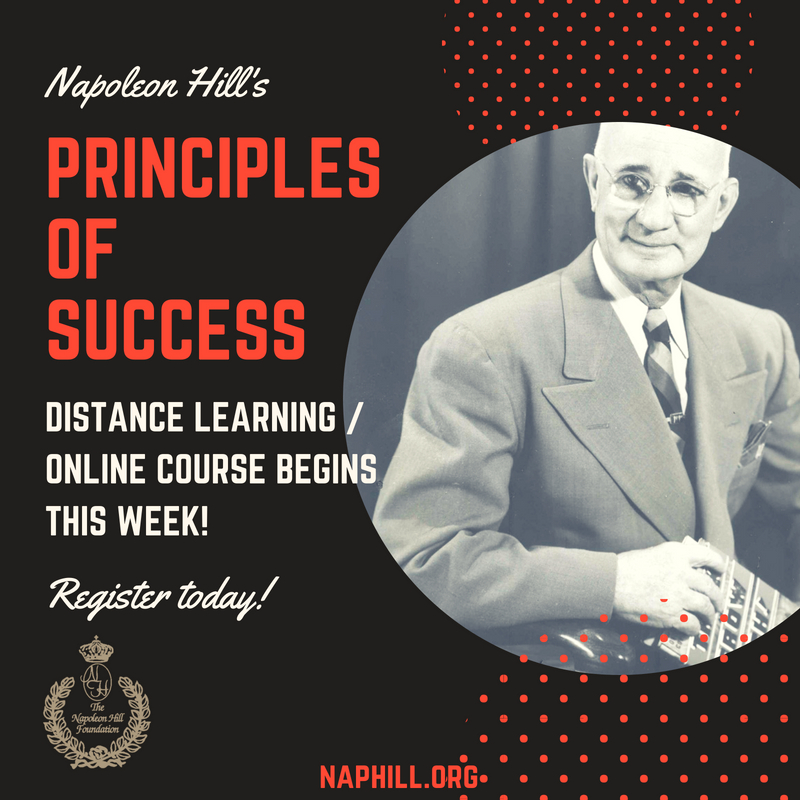 Image of Napoleon Hill with text that reads Napoleon Hill's Principles of Success Distance Learning / Online Course begins this week. Register now! Followed by Napoleon Foundation logo and www.naphill.org