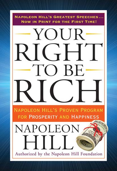 Home your right to be rich napoleon hills proven program for prosperity and happiness fandeluxe Gallery