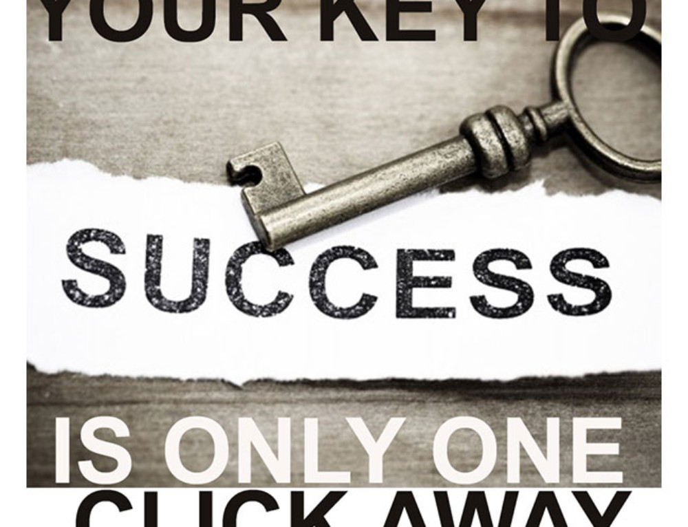 Your Key to Success is Only One Click Away!