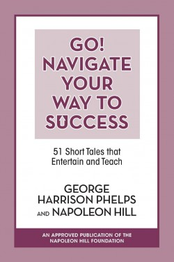 Image of the cover of Go! Navigate Your Way to Success: 51 Short Tales that Entertain and Teach