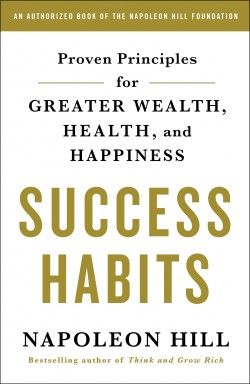 Image of book cover of Proven Principles for Greater Wealth, Health and Happiness; Success Habits