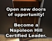 Open new doors of opportunity. Become a Napoleon Hill Certified Leader.